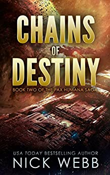 Chains of Destiny (Episode #2: The Pax Humana Saga) by [Webb, Nick]