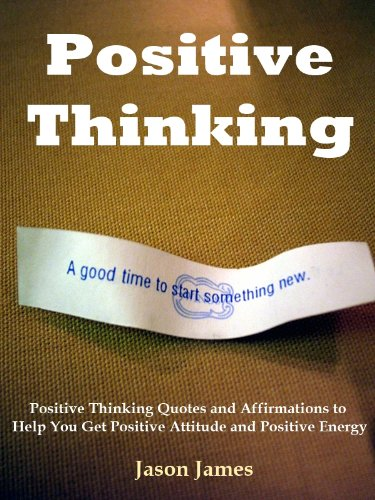positive thinking positive thinking quotes and affirmations to help you get positive attitude and positive