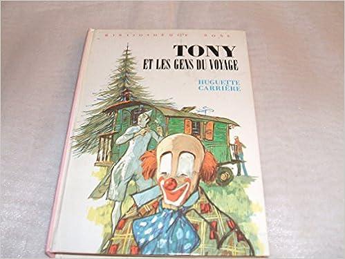 Amazon Fr Tony Et Les Gens Du Voyage Bibliotheque Rose