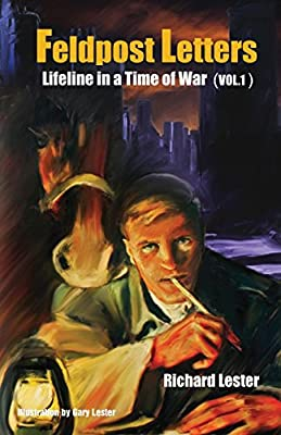 Feldpost Letters - Lifeline in a Time of War (Vol. 1)