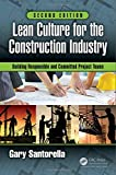 Lean Culture for the Construction Industry: Building Responsible and Committed Project Teams Second Edition