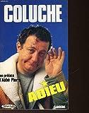 Coluche adieu.