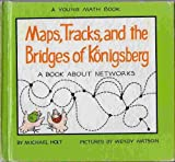 Maps, Tracks, and the Bridges of Königsberg, Michael Holt, 0690007469