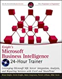 img - for Knight's Microsoft Business Intelligence 24-Hour Trainer (Book & DVD) by Knight, Brian Published by Wrox 1st (first) edition (2010) Paperback book / textbook / text book