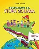 img - for Coloriamo la storia siciliana: Tredici culture diverse in 5.000 anni (Sicilian Roots) (Italian Edition) book / textbook / text book