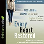 Every Heart Restored: A Wife's Guide to Healing in the Wake of a Husband's Sexual Sin | Fred Stoeker,Brenda Stoeker,Mike Yorkey,Stephen Arterburn - Forward