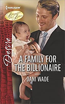 A Family for the Billionaire (Billionaires and Babies)