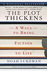 The Plot Thickens: 8 Ways to Bring Fiction to Life Kindle Edition