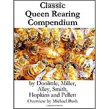 Classic Queen Rearing Compendium