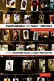 Transitional Justice in the Twenty-First Century : Beyond Truth Versus Justice, , 0521677505