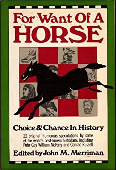 For Want of a Horse: Choice and Chance in History