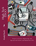 High-Tech LEGO: Projects in Science, Engineering, and Spycraft with Technic and Mindstorms® EV3