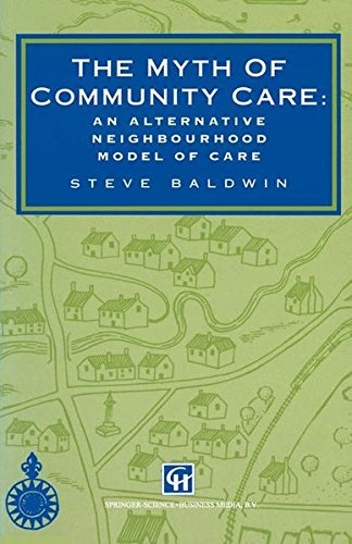 The Myth of Community Care: An alternative neighbourhood model of care
