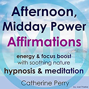 Afternoon, Midday Power Affirmations Speech