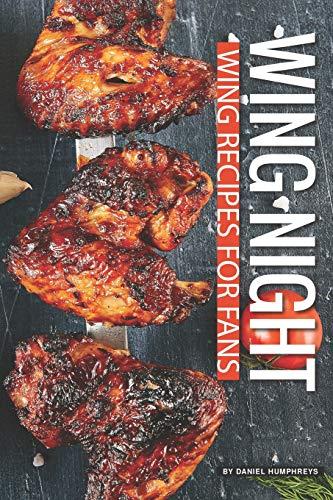 Wing Night Wing Recipes for Fans [Humphreys, Daniel] (Tapa Blanda)