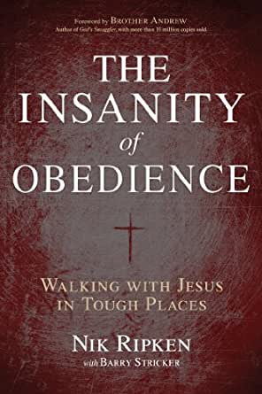 a review of nik ripkens book the insanity of obedience On wednesday, august 1, author nik ripken will speak about his 30 plus years as a missionary and up-close  mr ripken's second book, the insanity of obedience .