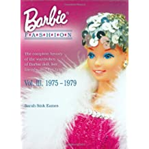 Barbie Fashion 1975-1979: The Complete History of the Wardrobes of Barbie Doll,