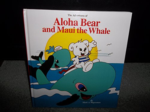 Bear Aloha (The Adventures of Aloha Bear and Maui the Whale)