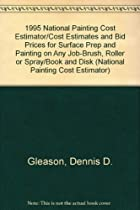 1995 National Painting Cost Estimator/Cost Estimates and Bid Prices for Surface Prep and Painting on Any Job-Brush, Roller or Spray/Book and Disk