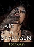 Lair of the Beastmen (Monster Erotica)