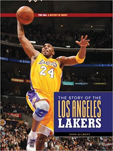 The Nba A History Of Hoops The Story Of The Los Angeles Lakers Gilbert Sara 9780898125597 Amazon Com Books