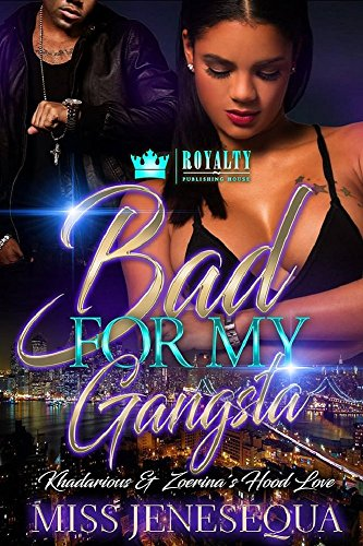 Search : Bad For My Gangsta: Khadarious & Zoerina's Hood Love