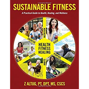 Sustainable Fitness: A Practical Guide to Health, Healing, and Wellness