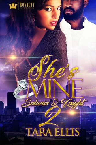 She's Mine 2: Solanie & Knight (Volume 2) by CreateSpace Independent Publishing Platform