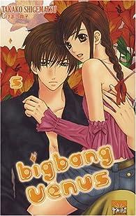 Big Bang Vénus, Tome 5 par Takako Shigematsu