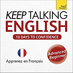 Keep Talking English - Ten Days to Confidence: Learn in French