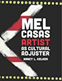 Mel Casas: Artist As Cultural Adjuster, Nancy Kelker, 1491265450