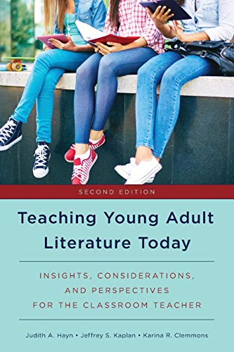 Teaching Young Adult Literature Today: Insights, Considerations, and Perspectives for the Classroom -