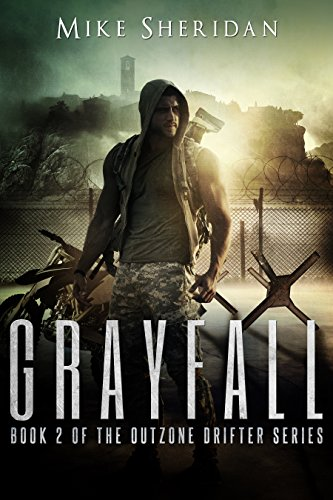 Grayfall: A Post Apocalyptic/Dystopian Adventure (Outzone Drifter Series Book 2) by [Sheridan, Mike]