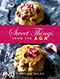 Sweet Things from the Aga, Hannah Miles, 1906650837