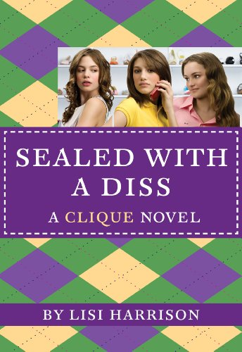 The Clique #8: Sealed With a Diss by Lisi Harrison