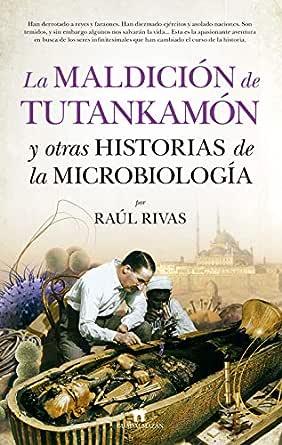La maldición de Tutankamón y otras historias de la Microbiología (Divulgación Científica) eBook: Rivas González, Raúl: Amazon.es: Tienda Kindle