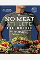 The No Meat Athlete Cookbook: Whole Food, Plant-Based Recipes to Fuel Your Workouts―and the Rest of Your Life Spiral-bound