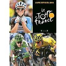 Le Tour de France: Livre officiel 2016