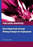 Publishing Advantege:How College Grad Leverage Writing Strategies for Employment