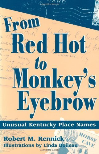 From Red Hot to Monkey's Eyebrow: Unusual Kentucky Place Names ()