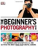 The Beginner's Photography Guide, Chris Gatcum, 1465408452