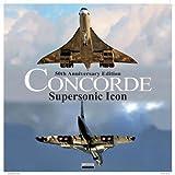 Concorde: Supersonic Icon - 50th Anniversary Edition