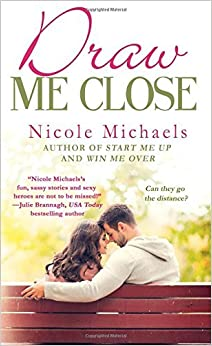 Draw Me Close (Hearts and Crafts) by Nicole Michaels (2016-03-01)