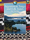 ARGENTINIAN TANGO AND FOLK   TUNES FOR VIOLIN 41 PIECES   WITH ACCOMPANIMENT CD (Schott World Music)