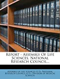 img - for Report - Assembly Of Life Sciences, National Research Council... book / textbook / text book
