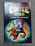 Too Much Coffee Man Special - Too Much Coffee Man Saves the Universe