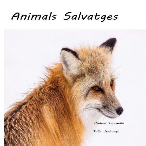 Animals Salvatges por Judith Tarruella,Talia Verburgt