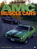 AMC Muscle Cars, Larry Mitchell, 076030761X