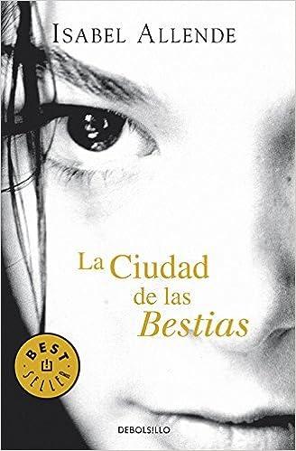La Ciudad de las Bestias by Isabel Allende 2005-03-01 ...
