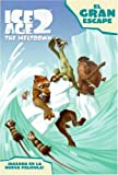 Ice Age 2: The Great Escape (Spanish edition): El gran escape (Ice Age 2: The Meltdown (Spanish Paperback))